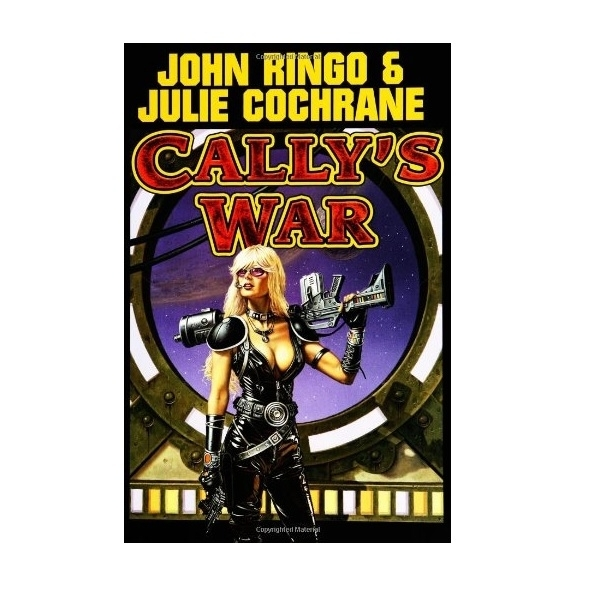Cally's War by John Ringo, Julie Cochrane (Book, 2004)