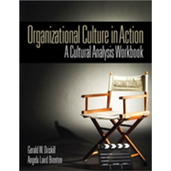 Organizational Culture in Action: A Cultural Analysis Workbook by Angela Laird Brenton, Gerald W. Driskill (Paperback, 2010)