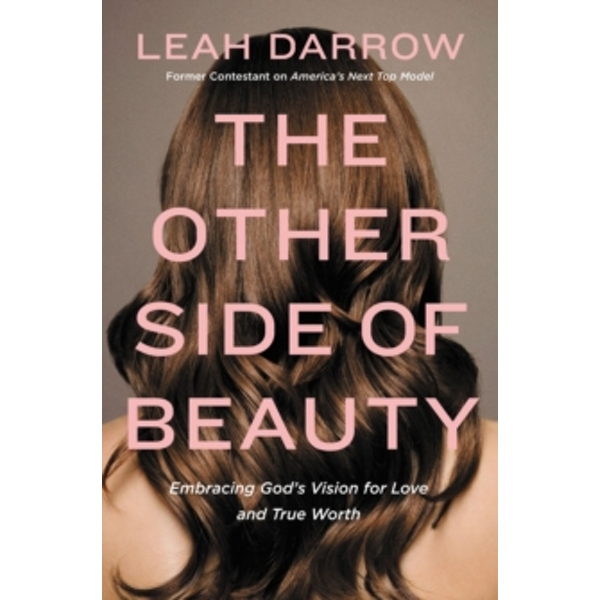 The Other Side of Beauty : Embracing God's Vision for Love and True Worth
