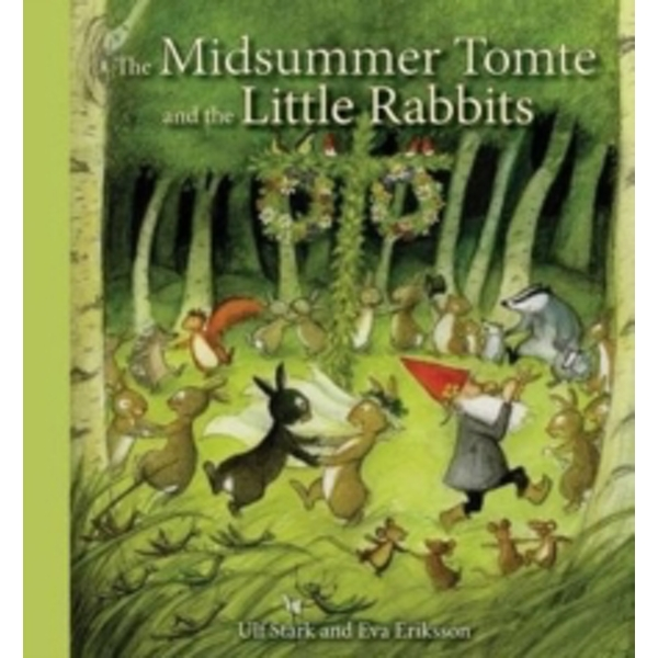The Midsummer Tomte and the Little Rabbits : A Day-by-day Summer Story in Twenty-one Short Chapters Hardcover