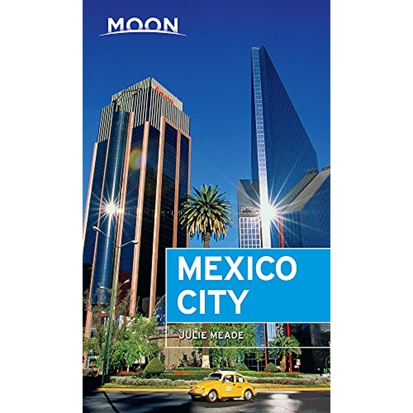 Moon Mexico City (Seventh Edition)  Paperback / softback 2018