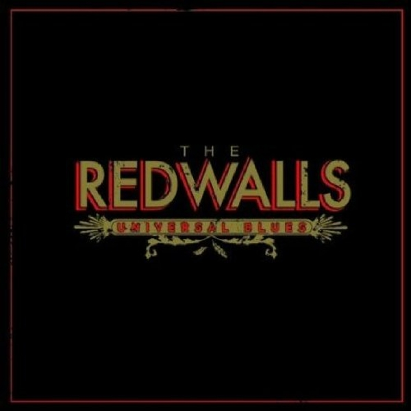 The Redwalls - Universal Blues Vinyl
