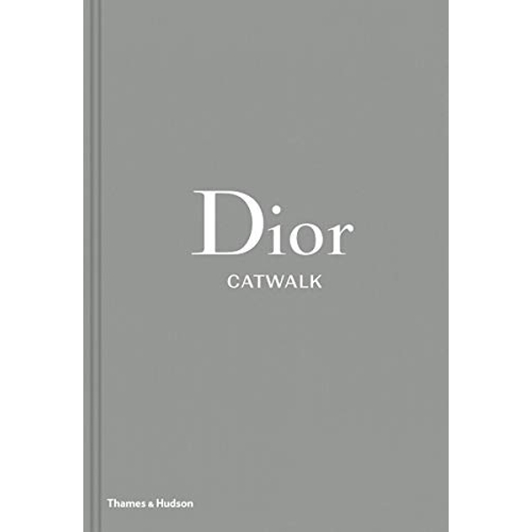 Dior Catwalk The Complete Collections Hardback 2017