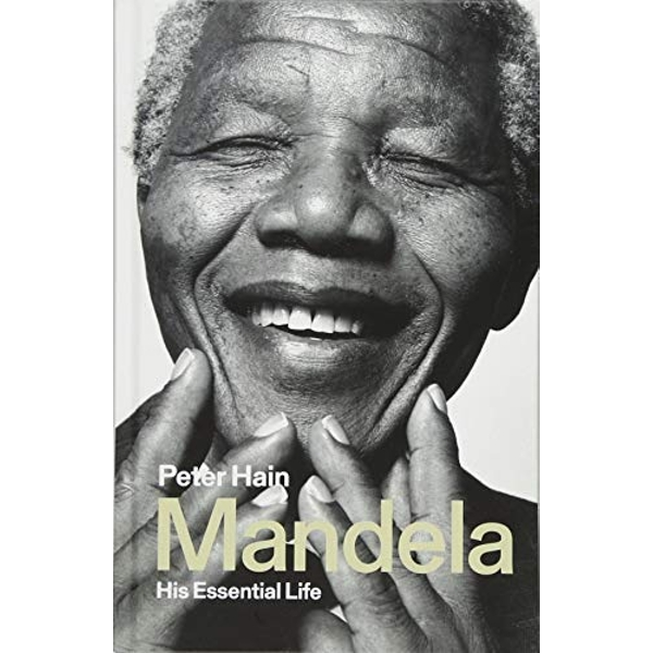 Mandela His Essential Life Hardback 2018