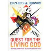 Quest for the Living God: Mapping Frontiers in the Theology of God by Elizabeth A. Johnson (Paperback, 2011)