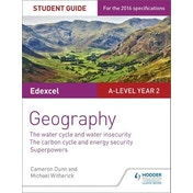 Edexcel A-Level Year 2 Geography: The Water Cycle and Water Insecurity; the Carbon Cycle and Energy Security; Superpowers: 3 by Cameron Dunn, Michael Witherick (Paperback, 2017)
