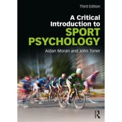 A Critical Introduction to Sport Psychology by Aidan Moran, John Toner (Paperback, 2017)