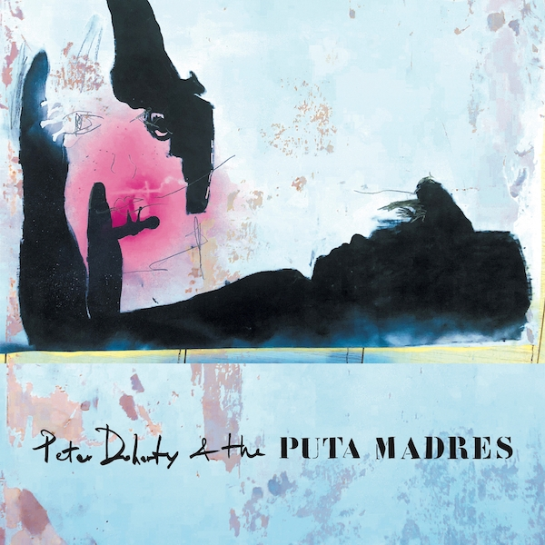Peter Doherty & The Puta Madres – Peter Doherty & The Puta Madres Limited Edition Clear Vinyl