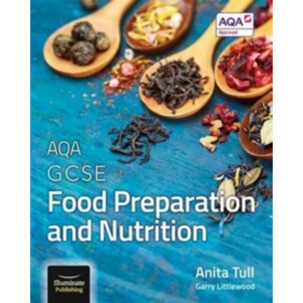 AQA GCSE Food Preparation and Nutrition