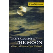 The Triumph of the Moon: A History of Modern Pagan Witchcraft by Ronald Hutton (Paperback, 2001)