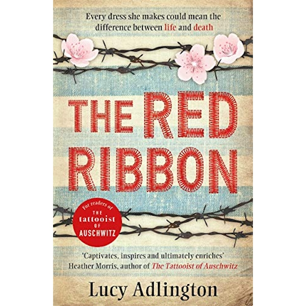 The Red Ribbon 'Captivates, inspires and ultimately enriches' Heather Morris, author of The Tattooist of Auschwitz Paperback / softback 2018