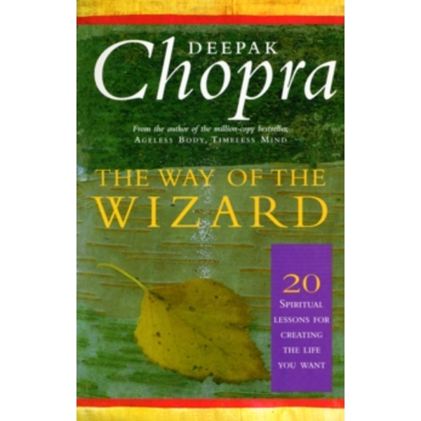 The Way Of The Wizard: 20 Lessons for Living a Magical Life by Deepak Chopra (Paperback, 2000)