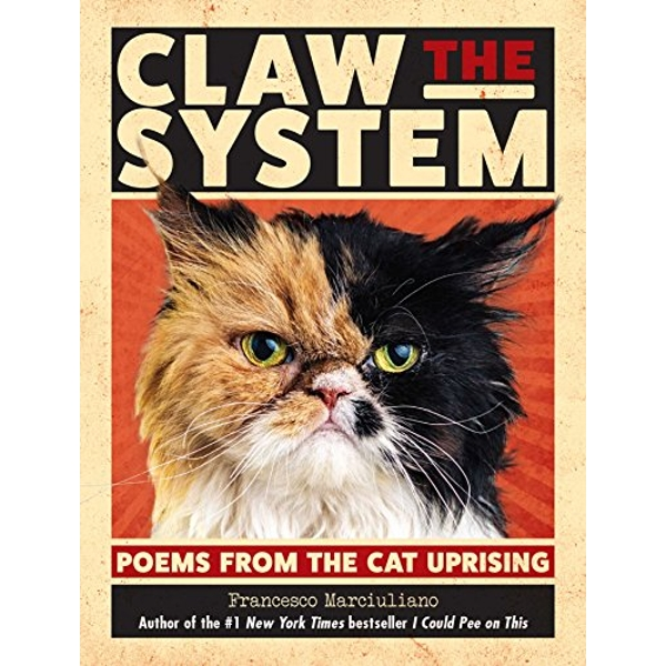Claw the System Poems from the Cat Uprising Hardback 2018