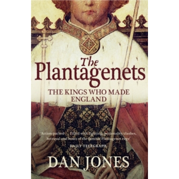 The Plantagenets : The Kings Who Made England