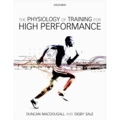 The Physiology of Training for High Performance by Duncan MacDougall, Digby Sale (Paperback, 2014)