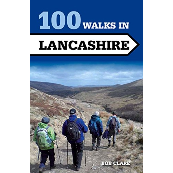 100 Walks in Lancashire by Bob Clare (Paperback, 2015)