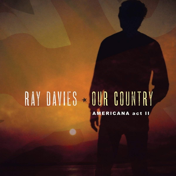 Ray Davies - Our Country Americana Act II CD