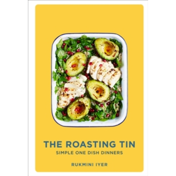 The Roasting Tin : Simple One Dish Dinners