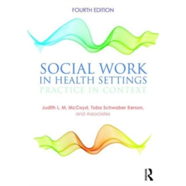 Social Work in Health Settings : Practice in Context