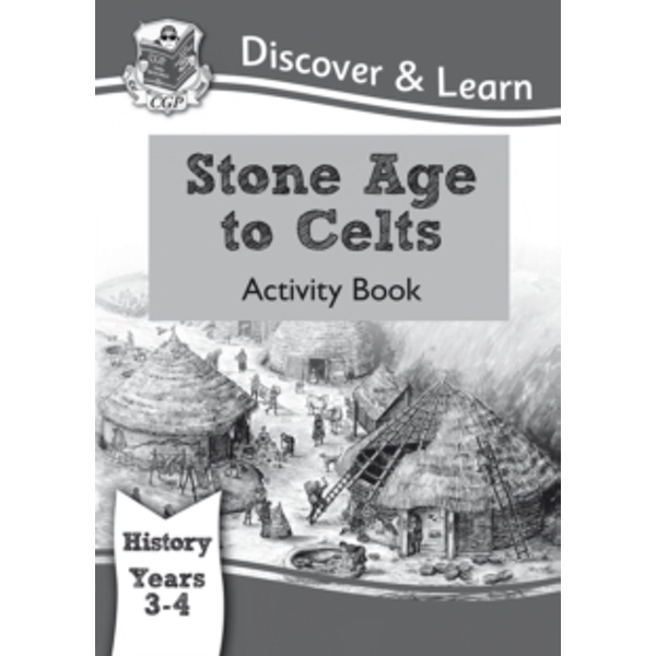 KS2 Discover & Learn: History - Stone Age to Celts Activity Book, Year 3 & 4 by CGP Books (Paperback, 2014)