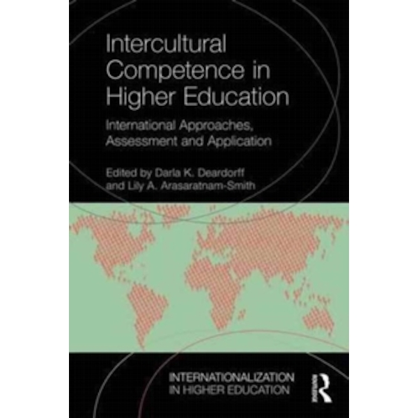 Intercultural Competence in Higher Education : International Approaches, Assessment and Application