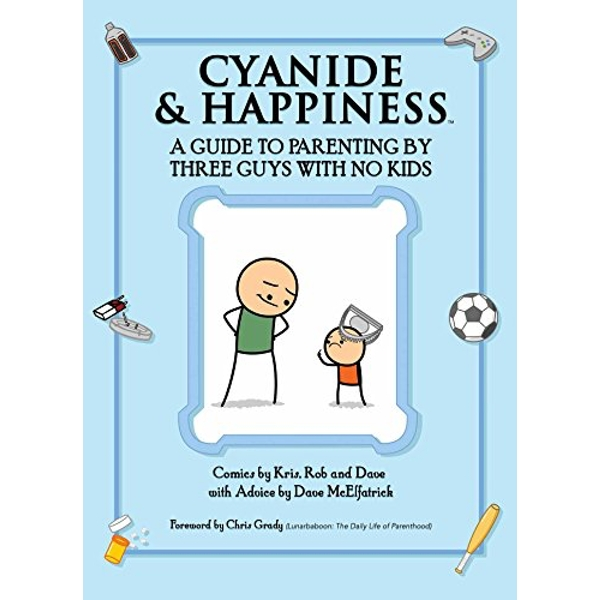 Cyanide & Happiness: A Guide to Parenting by Three Guys with No Kids  Paperback / softback 2018