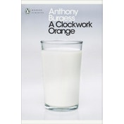 A Clockwork Orange (Penguin Modern Classics) Paperback