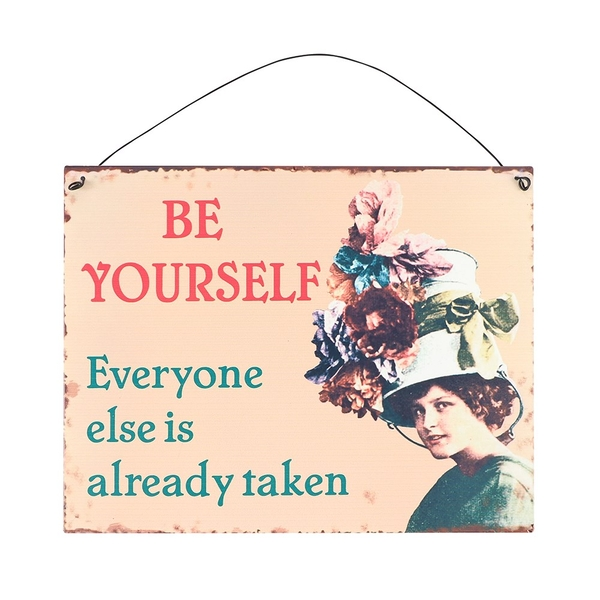 Be Yourself Metal Sign