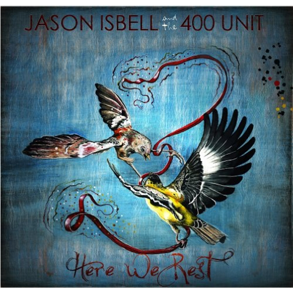 Jason Isbell & The 400 Unit - Here We Rest Vinyl