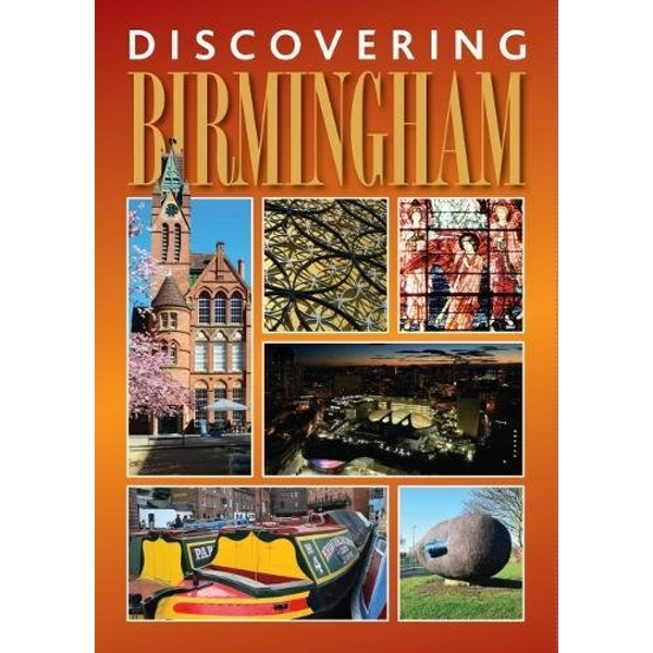 Discovering Birmingham A guide to the city Paperback / softback 2018