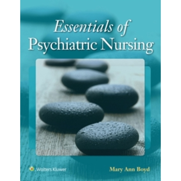 Essentials of Psychiatric Nursing : Contemporary Practice