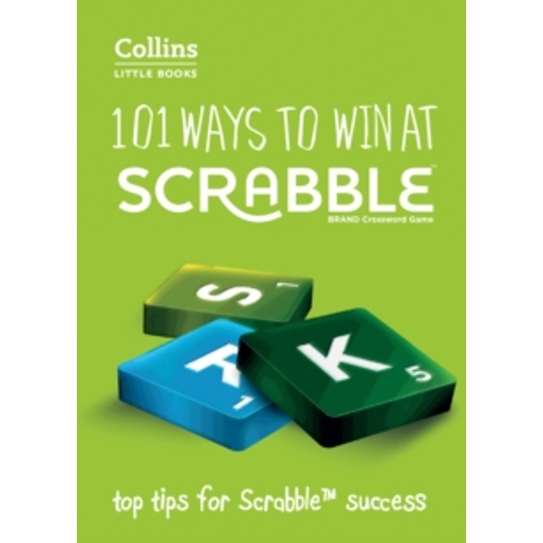 101 Ways to Win at Scrabble : Top Tips for Scrabble Success