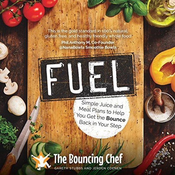 Fuel Simple Juice and Meal Plans to Help You Get the Bounce Back in Your Step Paperback / softback 2018