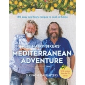 The Hairy Bikers' Mediterranean Adventure: 150 feel-good recipes for a taste of the sun every day by Hairy Bikers (Hardback, 2017)