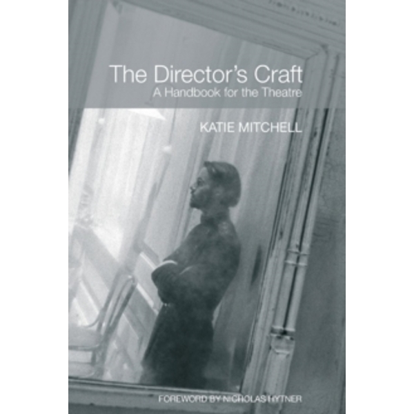 The Director's Craft: A Handbook for the Theatre by Katie Mitchell (Paperback, 2008)