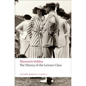 The Theory of the Leisure Class by Thorstein Veblen (Paperback, 2009)