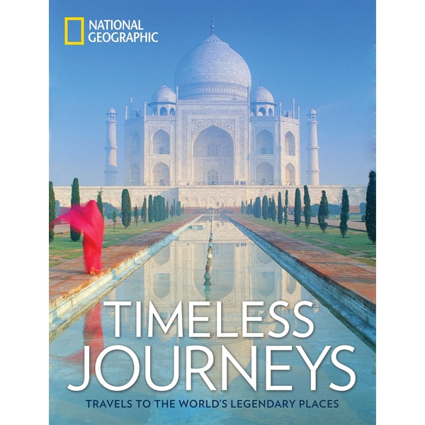 Timeless Journeys: Travels to the World's Legendary Places Hardcover
