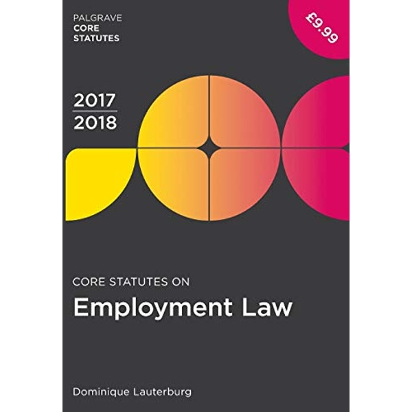 Core Statutes on Employment Law 2017-18 by Dominique Lauterburg (Paperback, 2017)