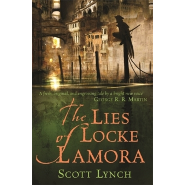 The Lies of Locke Lamora : The Gentleman Bastard Sequence, Book One