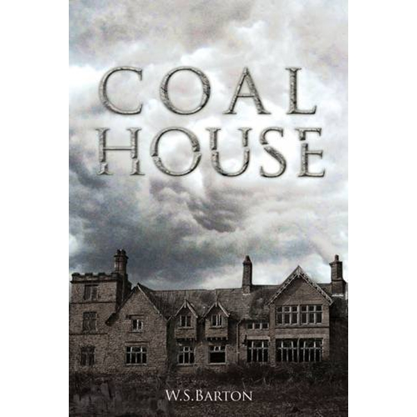 Coal House by W. S. Barton (Paperback, 2015)