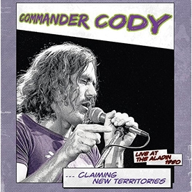 Commander Cody - Claiming New Territories Live At The Aladin 1980 Vinyl
