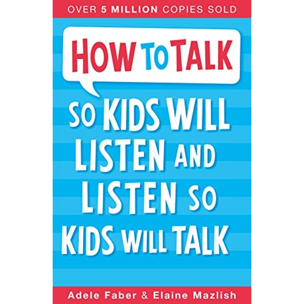 How to Talk so Kids Will Listen and Listen so Kids Will Talk  2012 Paperback / softback