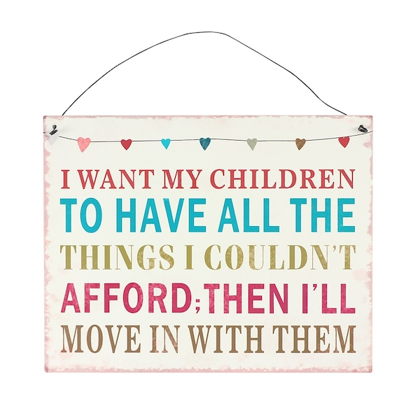 I Want My Children Metal Sign