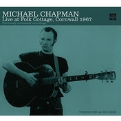 Michael Chapman - Live At Folk Cottage, Cornwall 1967 Vinyl