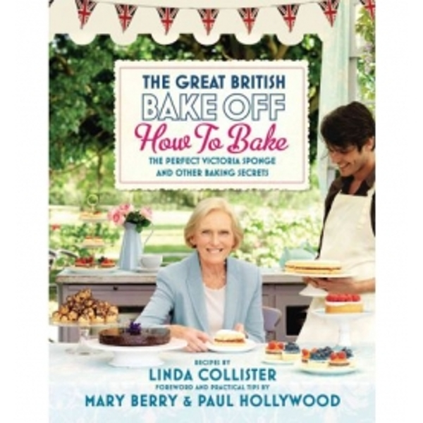 Great British Bake Off: How to Bake: The Perfect Victoria Sponge and Other Baking Secrets by Love Productions (Hardback, 2011)