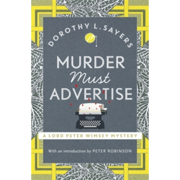 Murder Must Advertise : Lord Peter Wimsey Book 10