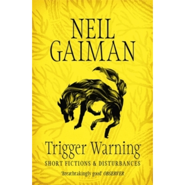 Trigger Warning: Short Fictions and Disturbances by Neil Gaiman (Paperback, 2015)