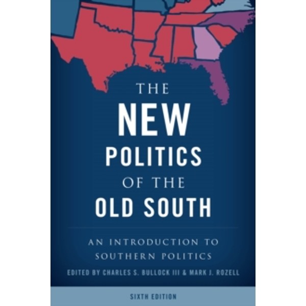 The New Politics of the Old South : An Introduction to Southern Politics
