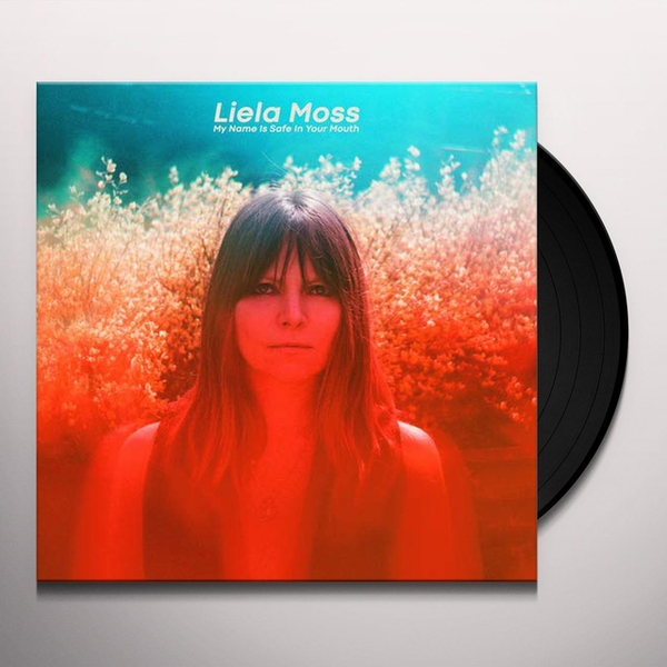 Liela Moss - My Name Is Safe In Your Mouth Vinyl