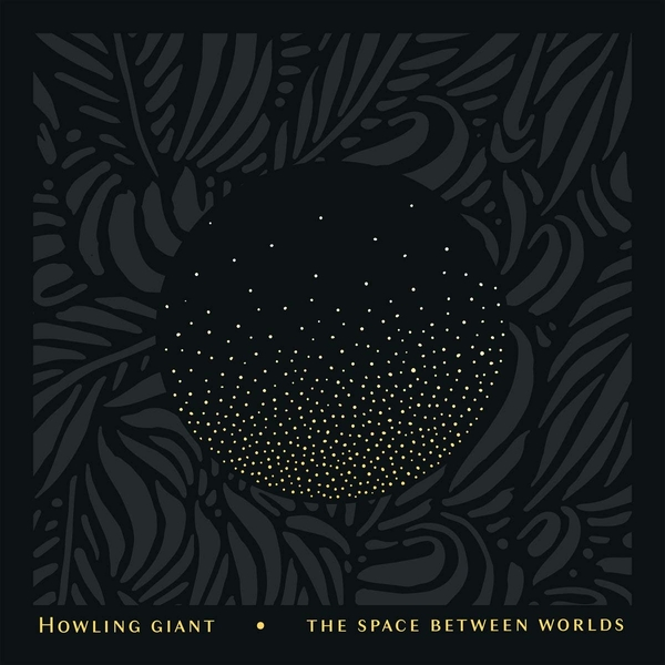 Howling Giant - The Space Between Worlds Vinyl